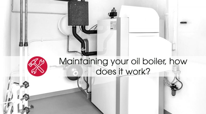 Maintaining your oil boiler, how does it work? – Fuel it